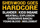 Sherwood Goes Hardcore: Slander + Guests