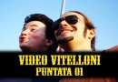 Video Vitelloni - Puntata 01