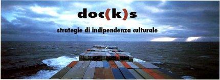 Docks, strategie di #indipendenzaculturale per nuovi prototipi mentali
