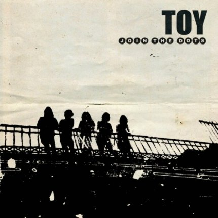 TOY - Join The Dots 1