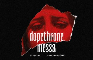 Dopethrone + Messa